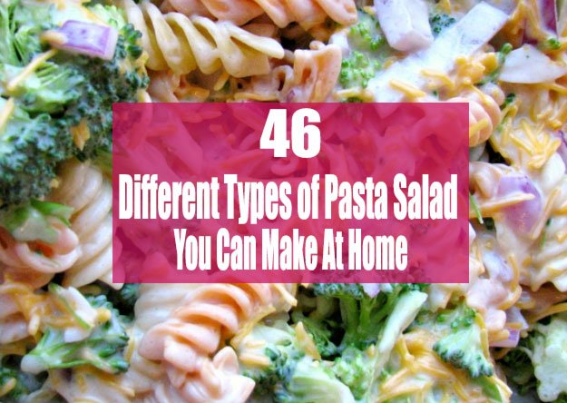 Different Types of Pasta Salad You Can Make At Home